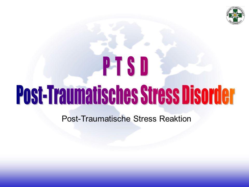 Post-Traumatische Stress Reaktion