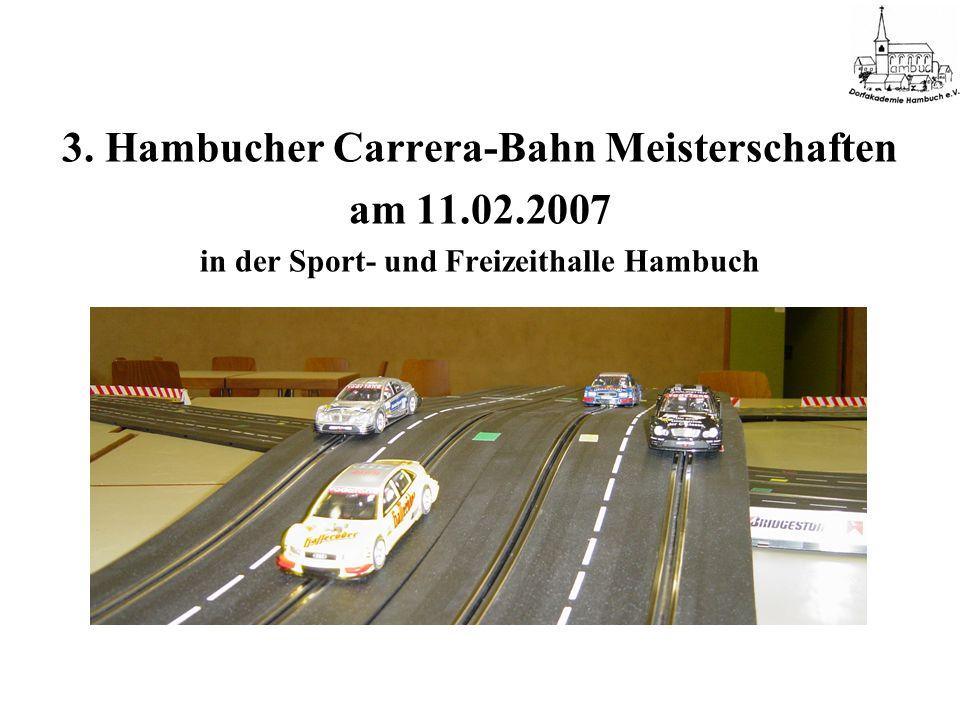 3. Hambucher Carrera-Bahn Meisterschaften am 11.02.2007 in der Sport- und Freizeithalle Hambuch