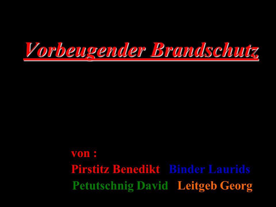 Vorbeugender Brandschutz von : Pirstitz Benedikt / Binder Laurids Petutschnig David / Leitgeb Georg