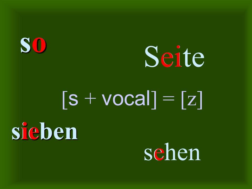 S S prechen ʃ S S Auto s S S le en z s davant de consonant s davant de vocal s a final de mot