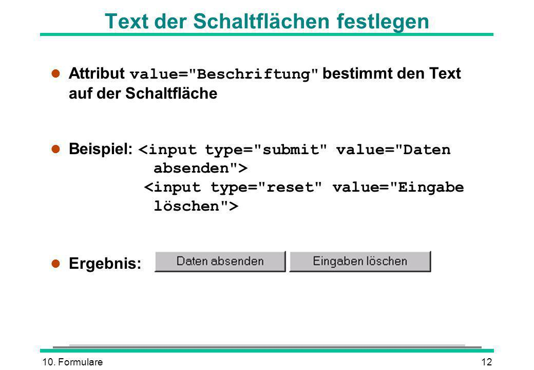 10. Formulare12 Text der Schaltflächen festlegen Attribut value=