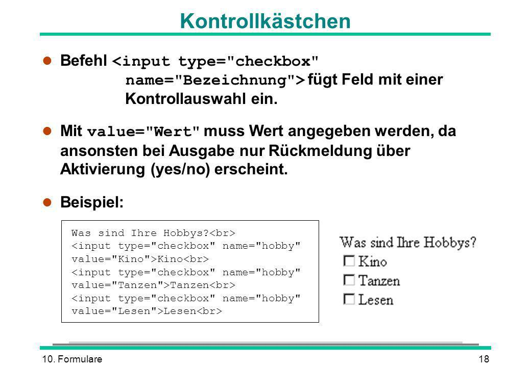10.Formulare18 Kontrollkästchen Befehl fügt Feld mit einer Kontrollauswahl ein.