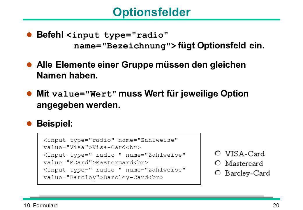 10.Formulare20 Optionsfelder Befehl fügt Optionsfeld ein.