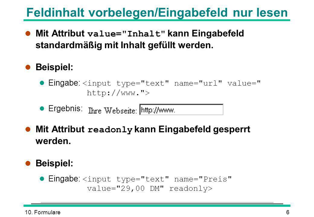 10. Formulare6 Feldinhalt vorbelegen/Eingabefeld nur lesen Mit Attribut value=