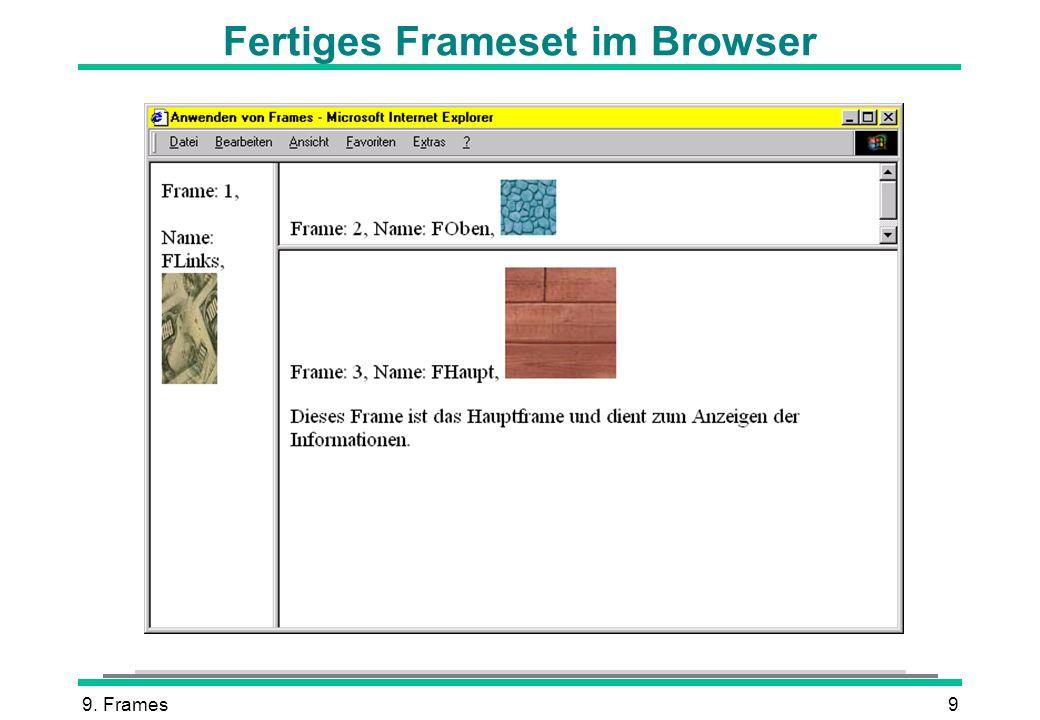 9.Frames10 Angaben in Pixel * = Fülle die Fläche mit dem noch verfügbaren Platz.