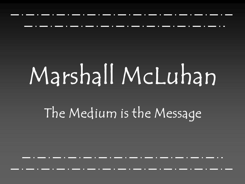 Agenda Der Mensch McLuhan Seine wichtigsten Thesen und Theorien Das Internet á la McLuhan Diskussion Quellen