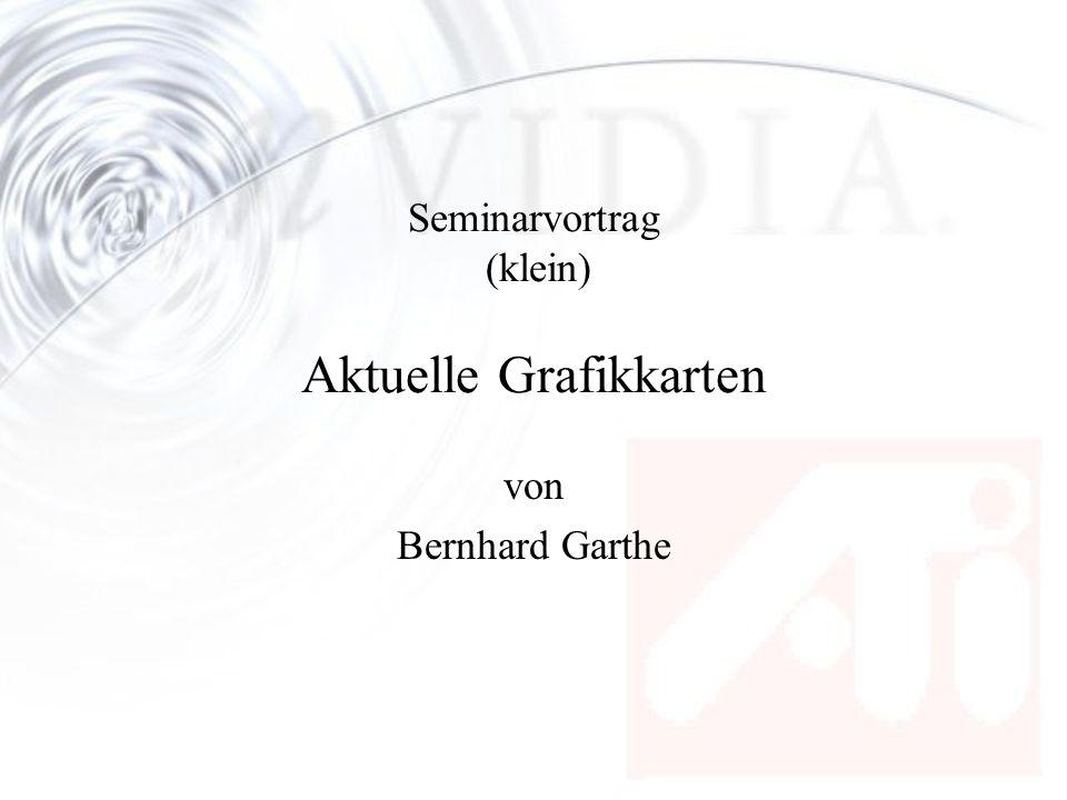 Seminarvortrag (klein) Aktuelle Grafikkarten von Bernhard Garthe