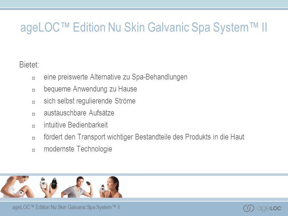 ageLOC Edition Nu Skin Galvanic Spa System II Bietet: eine preiswerte Alternative zu Spa-Behandlungen bequeme Anwendung zu Hause sich selbst reguliere