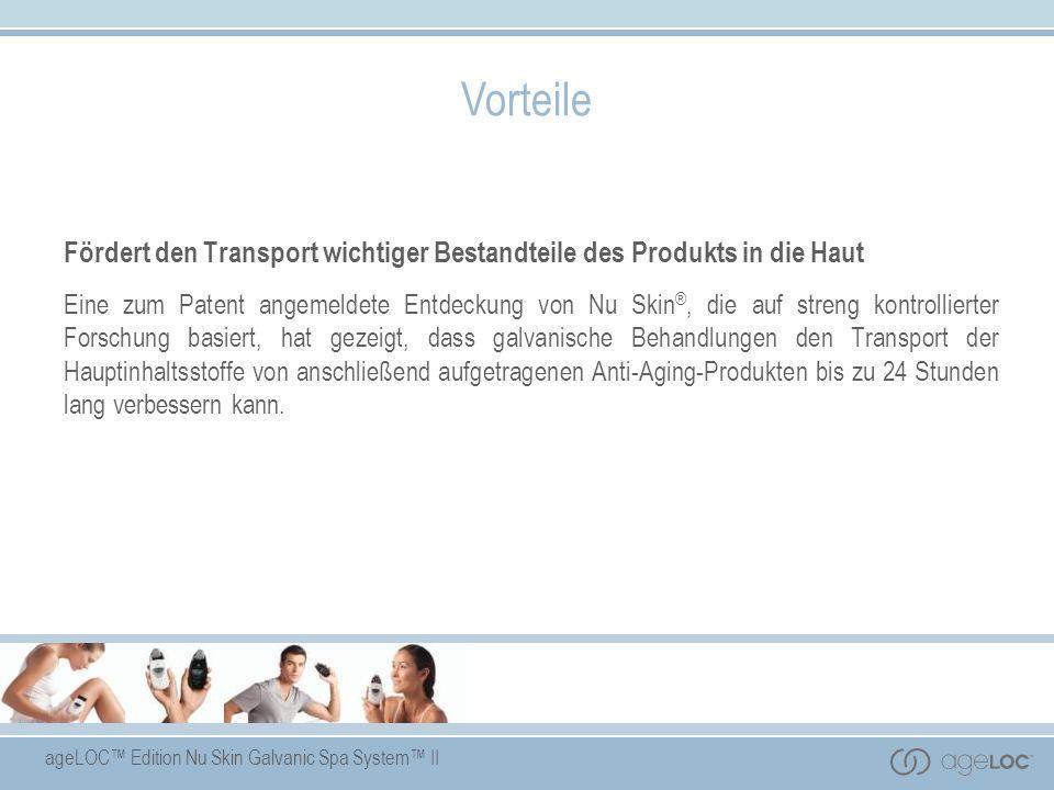 ageLOC Edition Nu Skin Galvanic Spa System II Vorteile Fördert den Transport wichtiger Bestandteile des Produkts in die Haut Eine zum Patent angemelde