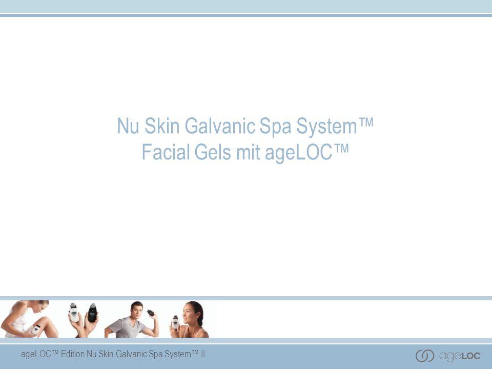 ageLOC Edition Nu Skin Galvanic Spa System II Nu Skin Galvanic Spa System Facial Gels mit ageLOC