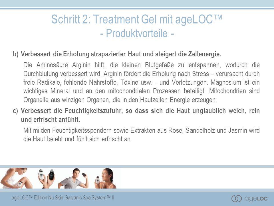 ageLOC Edition Nu Skin Galvanic Spa System II Schritt 2: Treatment Gel mit ageLOC - Produktvorteile - b)Verbessert die Erholung strapazierter Haut und