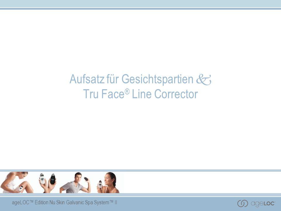 ageLOC Edition Nu Skin Galvanic Spa System II Aufsatz für Gesichtspartien Tru Face ® Line Corrector