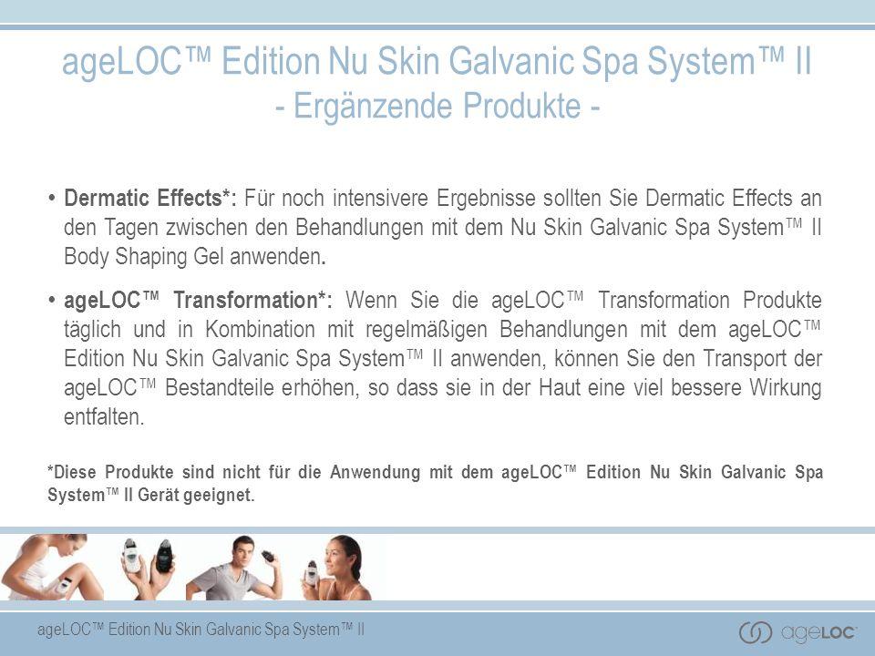 ageLOC Edition Nu Skin Galvanic Spa System II - Ergänzende Produkte - Dermatic Effects*: Für noch intensivere Ergebnisse sollten Sie Dermatic Effects