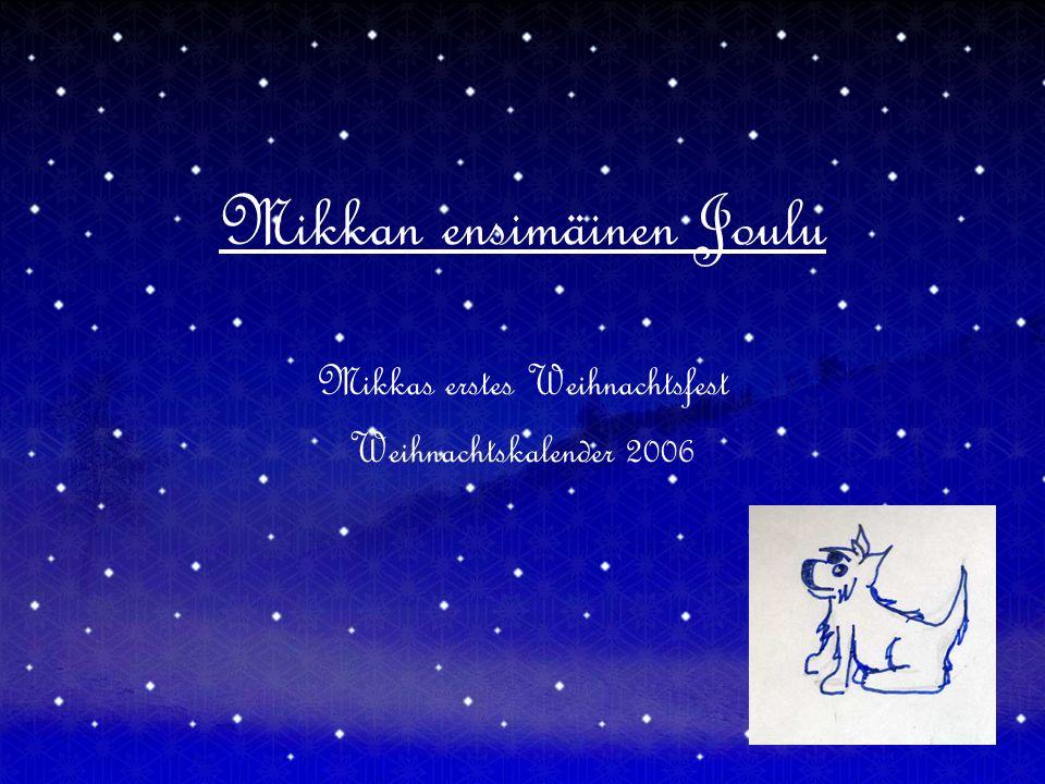 Mikkan ensimäinen Joulu Mikkas erstes Weihnachtsfest Weihnachtskalender 2006