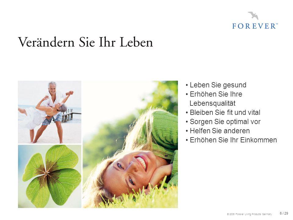 17 / 29 © 2005 Forever Living Products Germany Erhaltung der natürlichen Feuchtigkeit der Haut Für die Elastizität der Haut Verbesserung des Erscheinungsbildes der Haut