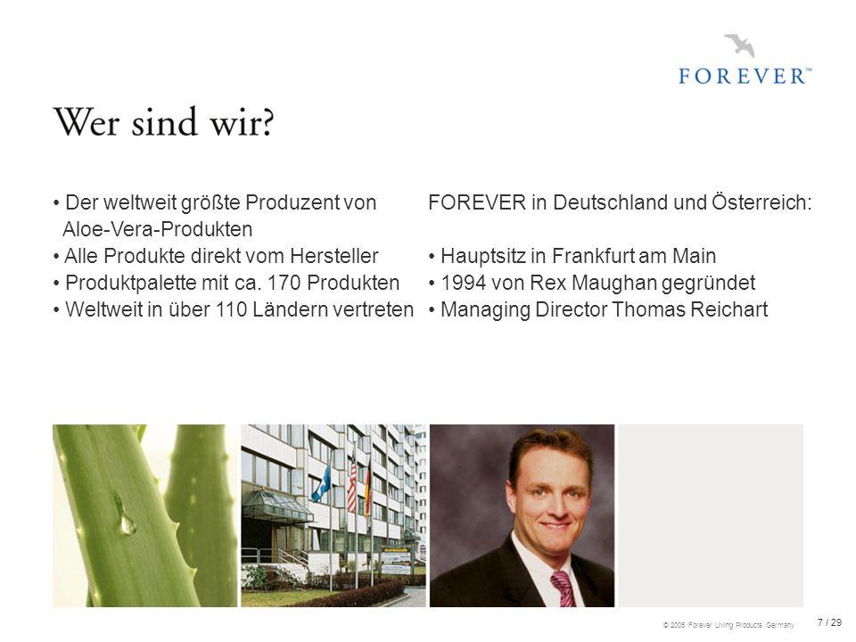 18 / 29 © 2005 Forever Living Products Germany Unser Geheimnis für Schönheit und gepflegtes Aussehen Kosmetikserie auf Aloe-Vera-Basis, mit Meeresextrakten und Vitamin A und E