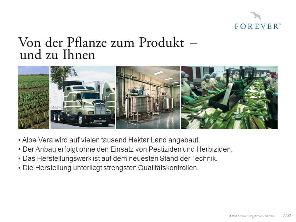 9 / 29 © 2005 Forever Living Products Germany 1.