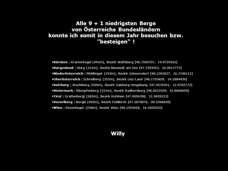 Willy Alle 9 + 1 niedrigsten Berge von Österreichs Bundesländern konnte ich somit in diesem Jahr besuchen bzw.
