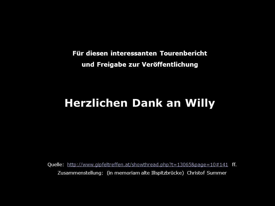 Quelle: http://www.gipfeltreffen.at/showthread.php t=13065&page=10#141 ff.http://www.gipfeltreffen.at/showthread.php t=13065&page=10#141 Zusammenstellung: (in memoriam alte Illspitzbrücke) Christof Summer Für diesen interessanten Tourenbericht und Freigabe zur Veröffentlichung Herzlichen Dank an Willy