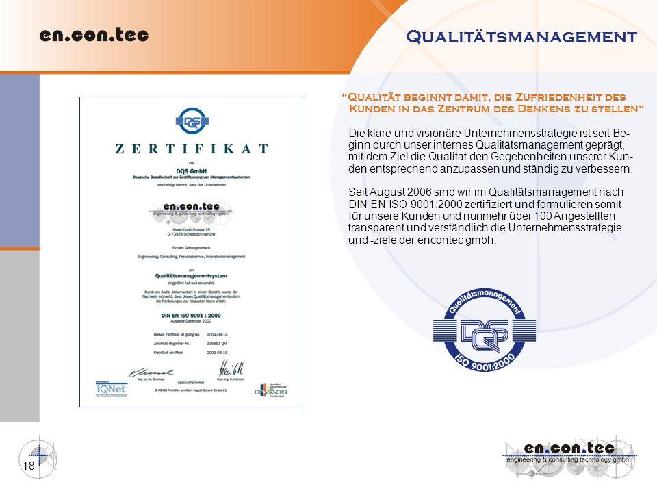 18 Qualitätsmanagement Qualität beginnt damit, die Zufriedenheit des Kunden in das Zentrum des Denkens zu stellen Die klare und visionäre Unternehmens