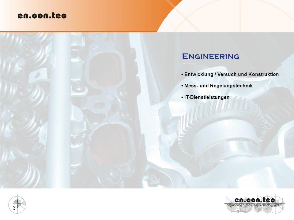 3 Engineering Entwicklung / Versuch und Konstruktion Mess- und Regelungstechnik IT-Dienstleistungen