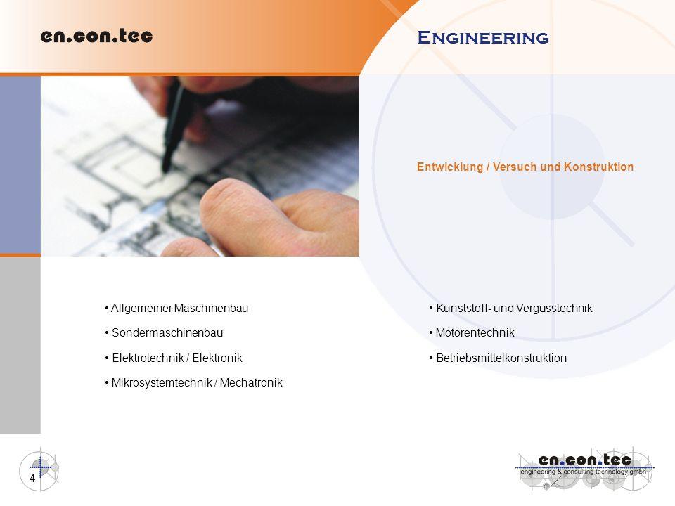 4 Allgemeiner Maschinenbau Sondermaschinenbau Elektrotechnik / Elektronik Mikrosystemtechnik / Mechatronik Kunststoff- und Vergusstechnik Motorentechn