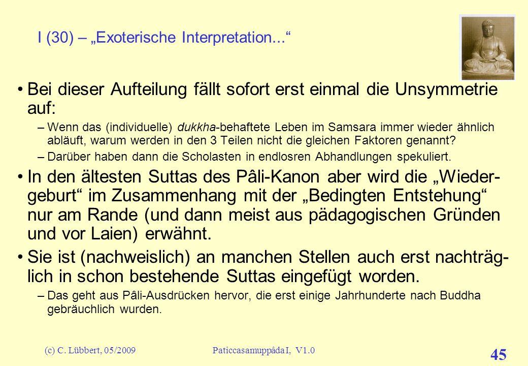 (c) C. Lübbert, 05/2009Paticcasamuppâda I, V1.0 44 I (29) – Exoterische Interpretation als Aufeinanderfolge von drei Existenzen im Samsara avijjâ Verb