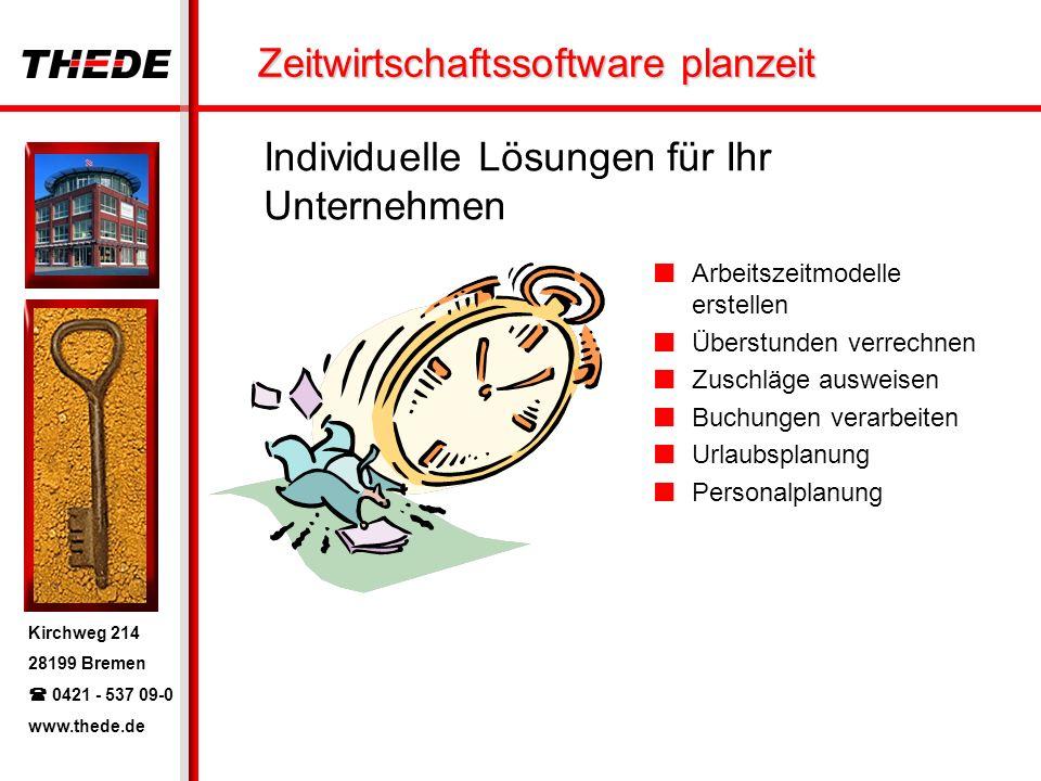 Kirchweg 214 28199 Bremen 0421 - 537 09-0 www.thede.de Zeitwirtschaftssoftware planzeit Individuelle Lösungen für Ihr Unternehmen Arbeitszeitmodelle erstellen Überstunden verrechnen Zuschläge ausweisen Buchungen verarbeiten Urlaubsplanung Personalplanung