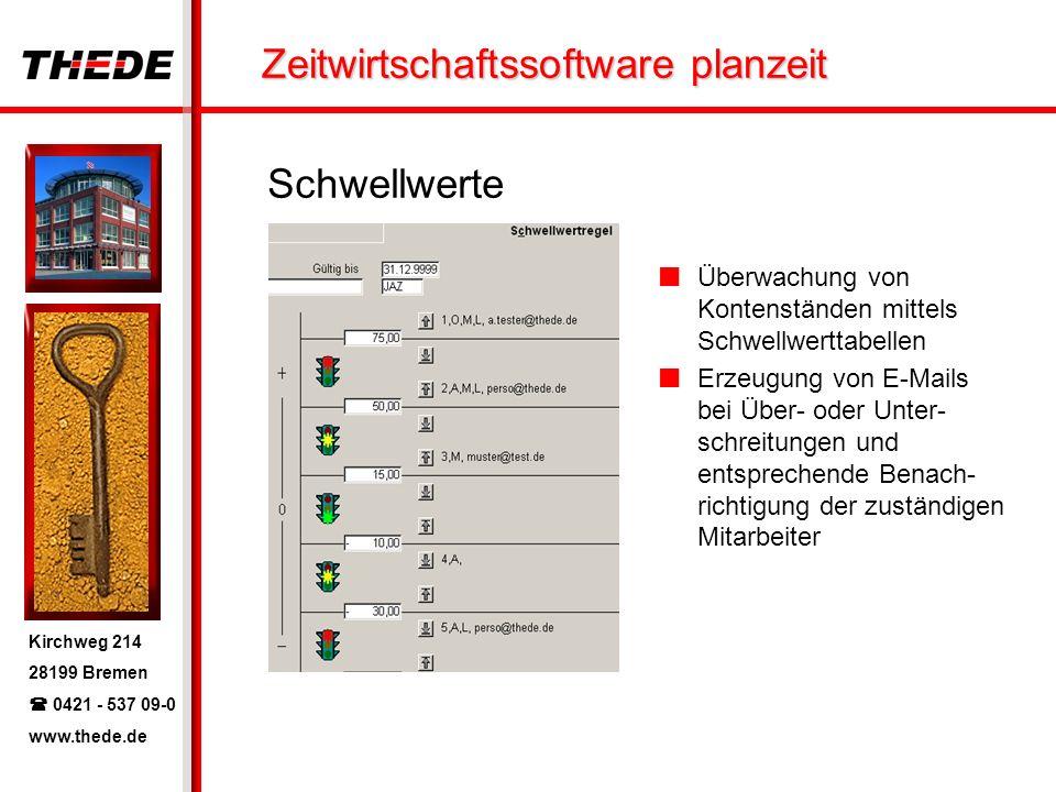 Kirchweg 214 28199 Bremen 0421 - 537 09-0 www.thede.de Zeitwirtschaftssoftware planzeit Schwellwerte Überwachung von Kontenständen mittels Schwellwerttabellen Erzeugung von E-Mails bei Über- oder Unter- schreitungen und entsprechende Benach- richtigung der zuständigen Mitarbeiter