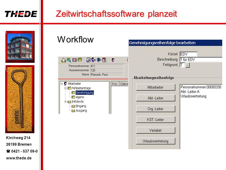 Kirchweg 214 28199 Bremen 0421 - 537 09-0 www.thede.de Zeitwirtschaftssoftware planzeit Workflow
