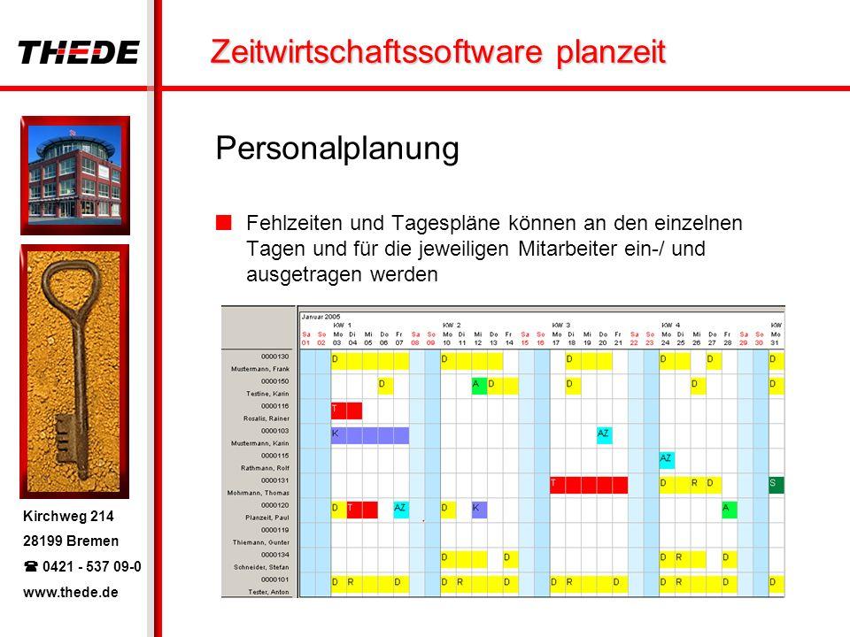 Kirchweg 214 28199 Bremen 0421 - 537 09-0 www.thede.de Zeitwirtschaftssoftware planzeit Personalplanung Fehlzeiten und Tagespläne können an den einzel