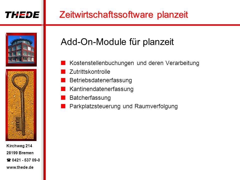 Kirchweg 214 28199 Bremen 0421 - 537 09-0 www.thede.de Zeitwirtschaftssoftware planzeit Add-On-Module für planzeit Kostenstellenbuchungen und deren Ve