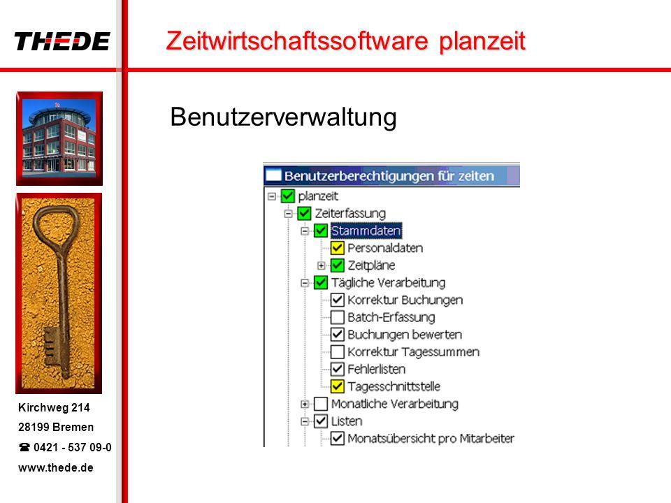 Kirchweg 214 28199 Bremen 0421 - 537 09-0 www.thede.de Zeitwirtschaftssoftware planzeit Benutzerverwaltung