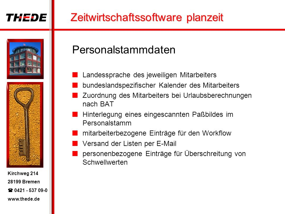Kirchweg 214 28199 Bremen 0421 - 537 09-0 www.thede.de Zeitwirtschaftssoftware planzeit Personalstammdaten Landessprache des jeweiligen Mitarbeiters b