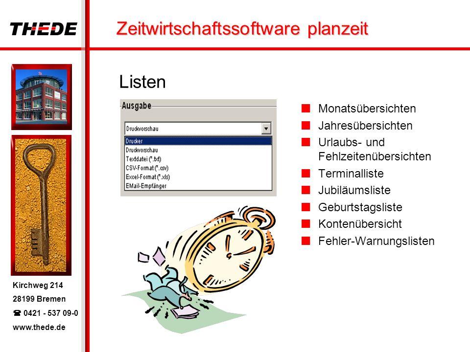 Kirchweg 214 28199 Bremen 0421 - 537 09-0 www.thede.de Zeitwirtschaftssoftware planzeit Listen Monatsübersichten Jahresübersichten Urlaubs- und Fehlze