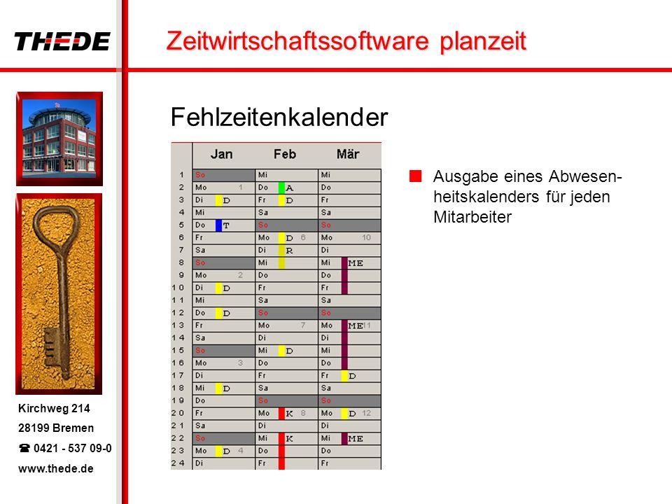 Kirchweg 214 28199 Bremen 0421 - 537 09-0 www.thede.de Zeitwirtschaftssoftware planzeit Fehlzeitenübersicht Abwesenheiten der Mitarbeiter pro Tag und nach Gründen