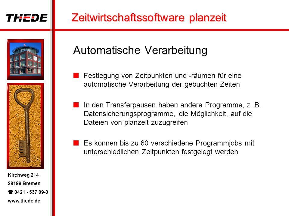 Kirchweg 214 28199 Bremen 0421 - 537 09-0 www.thede.de Zeitwirtschaftssoftware planzeit Automatische Verarbeitung Festlegung von Zeitpunkten und -räum
