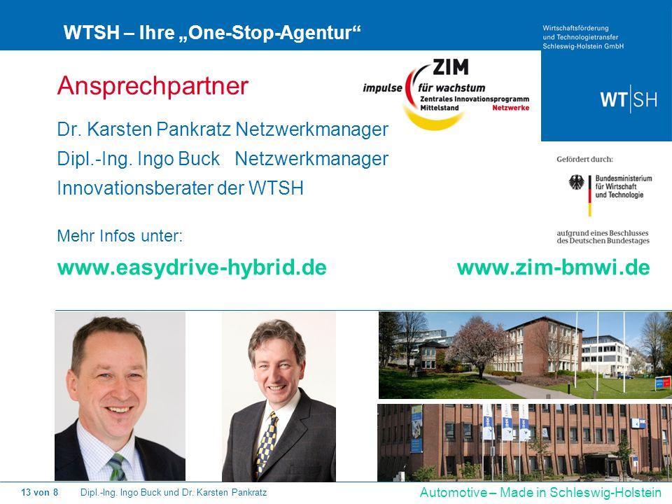 Dipl.-Ing. Ingo Buck und Dr. Karsten Pankratz13 von 8 Automotive – Made in Schleswig-Holstein WTSH – Ihre One-Stop-Agentur Ansprechpartner Dr. Karsten