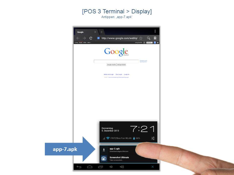 [POS 3 Terminal > Display] Antippen: app-7.apk app-7.apk