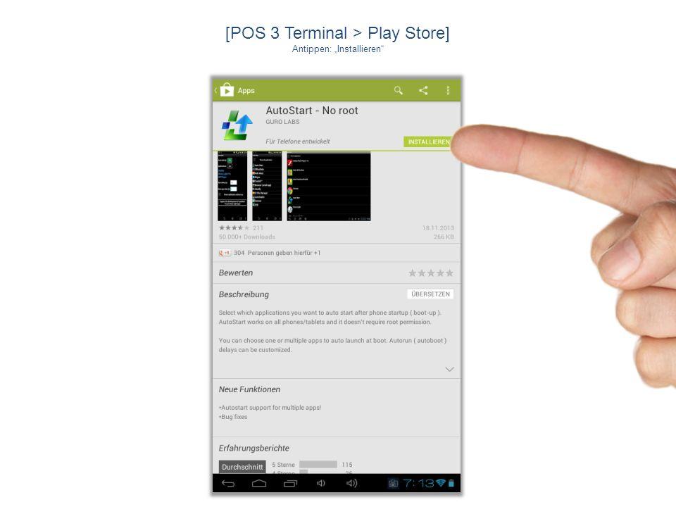 [POS 3 Terminal > Play Store] Antippen: Installieren