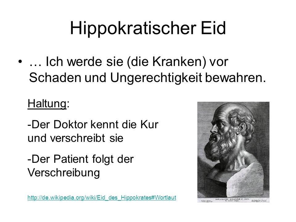 Hippokratischer Eid Ich werde weder jemandem eine tödliche Droge geben, der danach verlangt, noch werde ich einen entsprechenden Vorschlag machen.