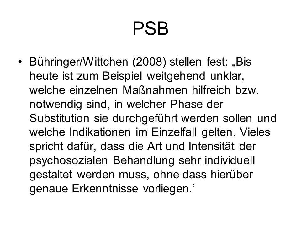 PSB Bühringer/Wittchen (2008) stellen fest: Bis heute ist zum Beispiel weitgehend unklar, welche einzelnen Maßnahmen hilfreich bzw. notwendig sind, in