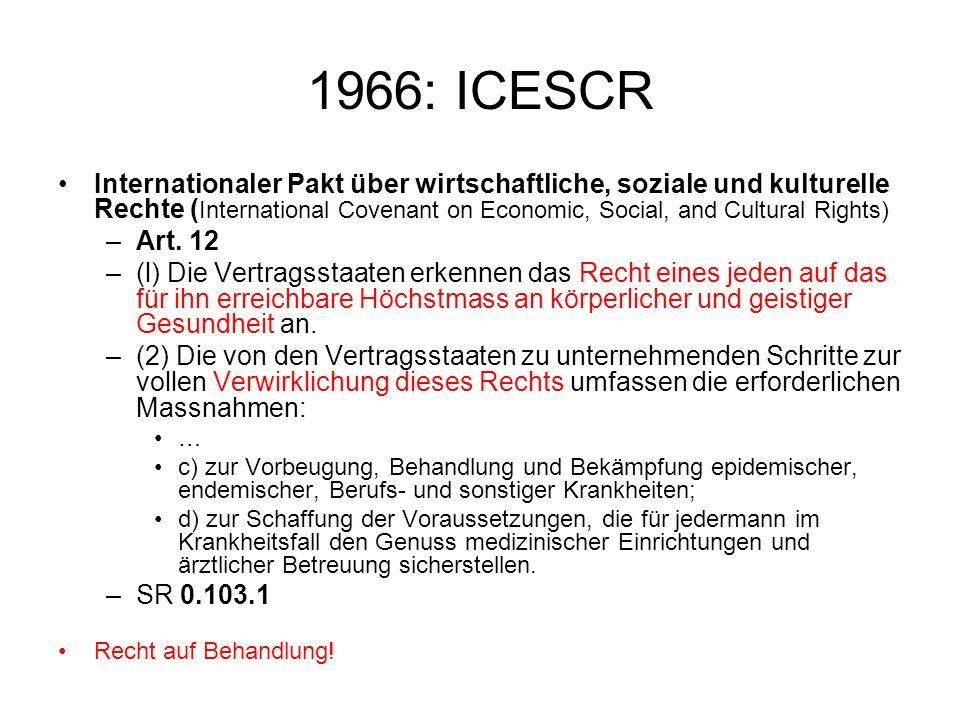 1966: ICESCR Internationaler Pakt über wirtschaftliche, soziale und kulturelle Rechte ( International Covenant on Economic, Social, and Cultural Right