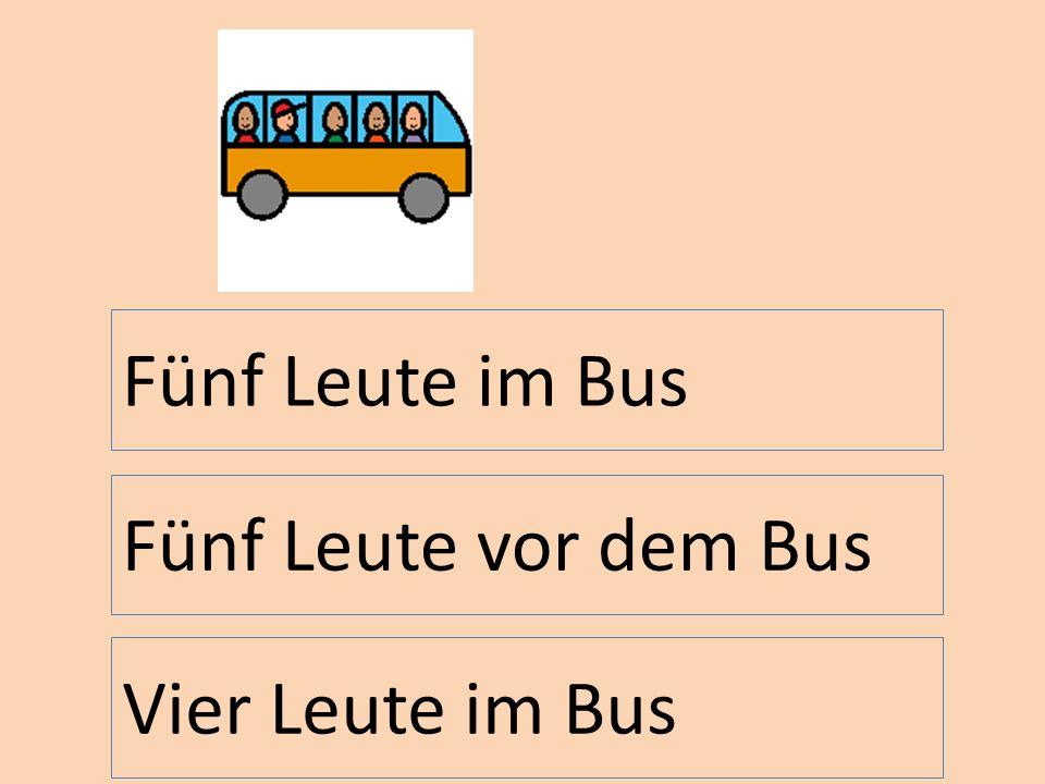 Fünf Leute im Bus Fünf Leute vor dem Bus Vier Leute im Bus