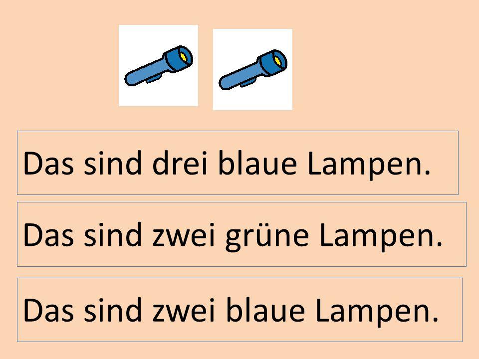 Das sind zwei blaue Lampen. Das sind zwei grüne Lampen. Das sind drei blaue Lampen.