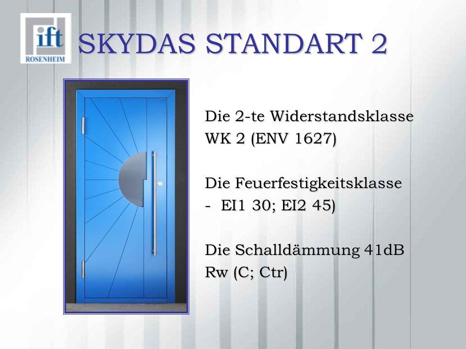 SKYDAS STANDART 2 Die 2-te Widerstandsklasse WK 2 (ENV 1627) Die Feuerfestigkeitsklasse - EI1 30; EI2 45) Die Schalldämmung 41dB Rw (C; Ctr)