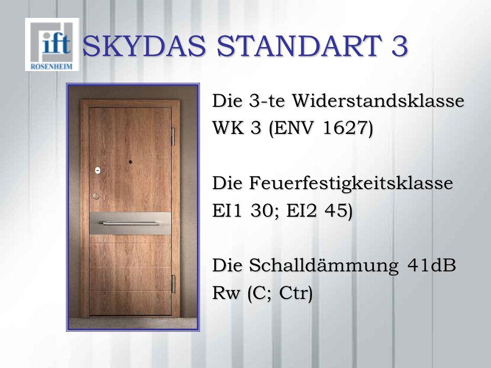 SKYDAS STANDART 3 Die 3-te Widerstandsklasse WK 3 (ENV 1627) Die Feuerfestigkeitsklasse EI1 30; EI2 45) Die Schalldämmung 41dB Rw (C; Ctr)
