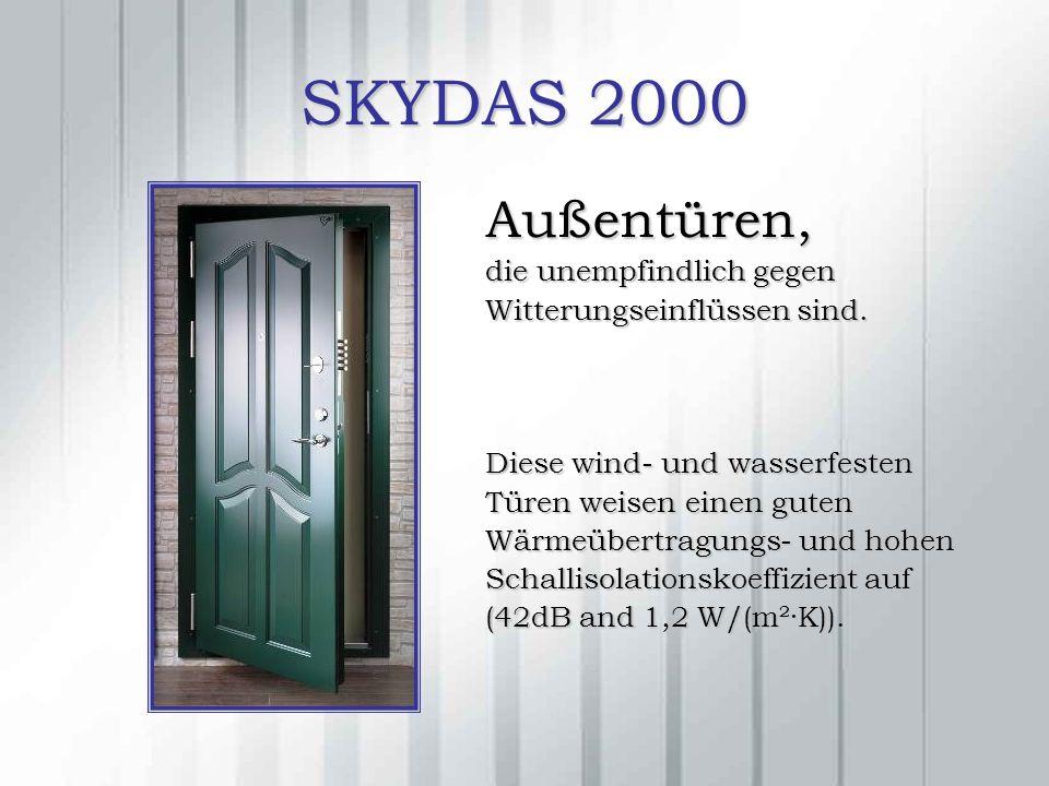 SKYDAS 2000 Außentüren, die unempfindlich gegen Witterungseinflüssen sind.
