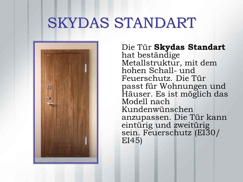 SKYDAS STANDART Die Tür Skydas Standart hat beständige Metallstruktur, mit dem hohen Schall- und Feuerschutz.