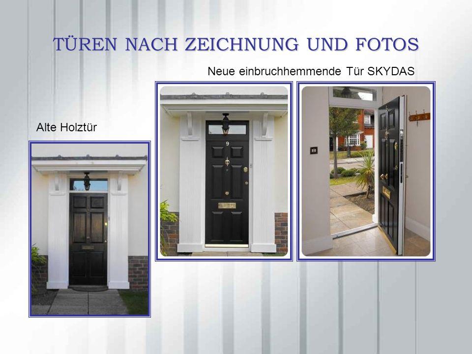 TÜREN NACH ZEICHNUNG UND FOTOS Alte Holztür Neue einbruchhemmende Tür SKYDAS